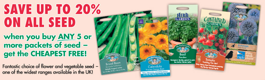 SAVE UP TO 20% ON ALL SEED - when you buy ANY 5 or more packets of seed, you'll get the CHEAPEST FREE!