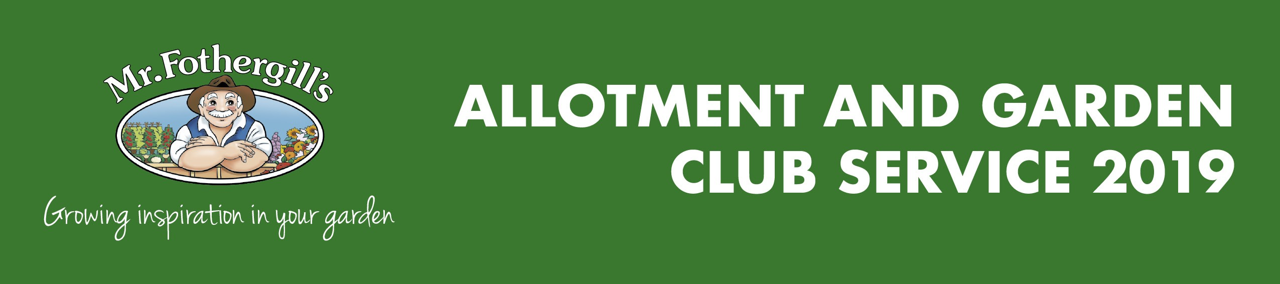 Mr Fothergill's Allotment & Gardening Club Service 2019